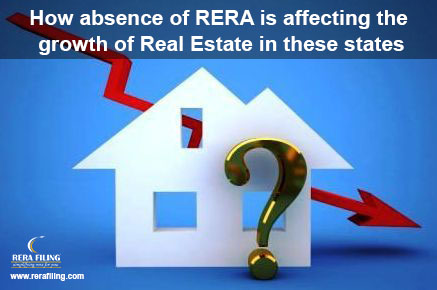 How absence of RERA is affecting the growth of Real Estate in these states