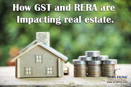 How GST and RERA are impacting real estate.