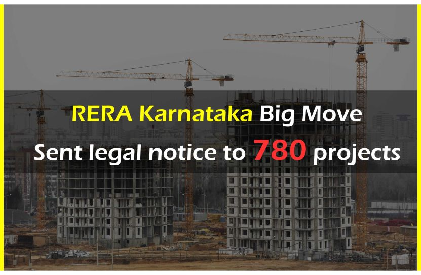 RERA Karnataka Big Move- Sent legal notice to 780 projects