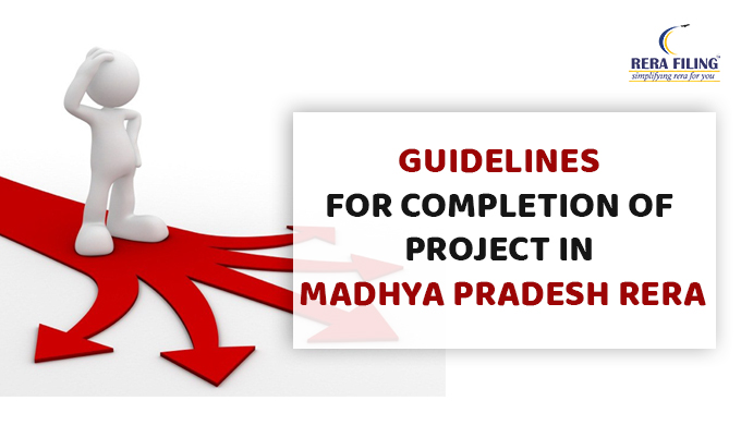 Guidelines for completion of project in Madhya Pradesh RERA