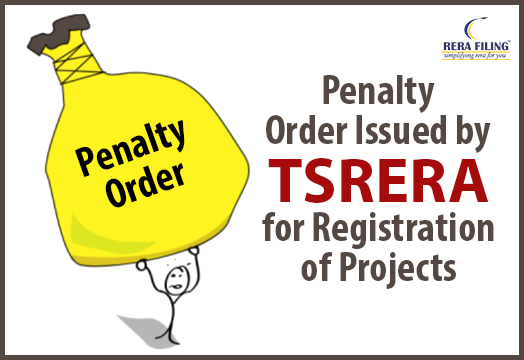 Penalty order issued by TSRERA for registration of projects between 1st July to 31st July, 2019