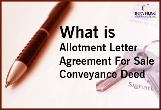 What is Allotment letter, agreement for sale and Conveyance deed?