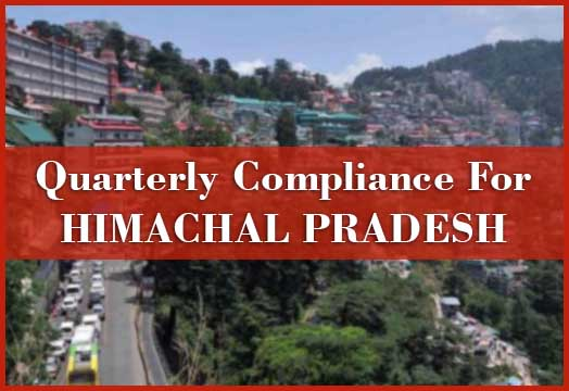 Quarterly Compliance for Himachal Pradesh