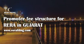 Promoter fee structure for RERA in GUJARAT