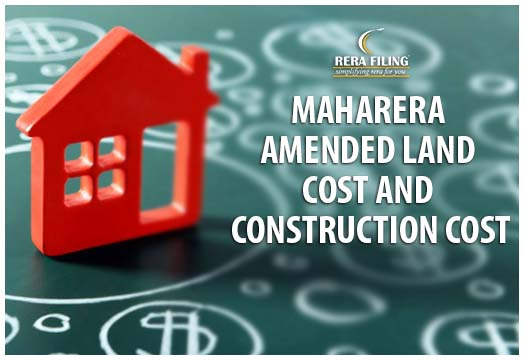 MAHARERA Amendment Rules, 2019 effect on Land Cost and Cost of Construction