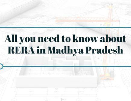 All you need to know about RERA in Madhya Pradesh