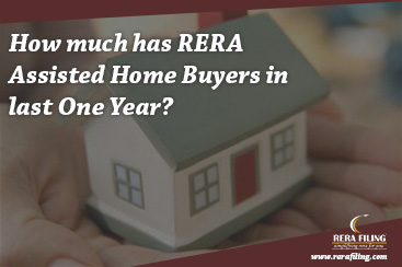 How much has RERA assisted home buyers in last one year?