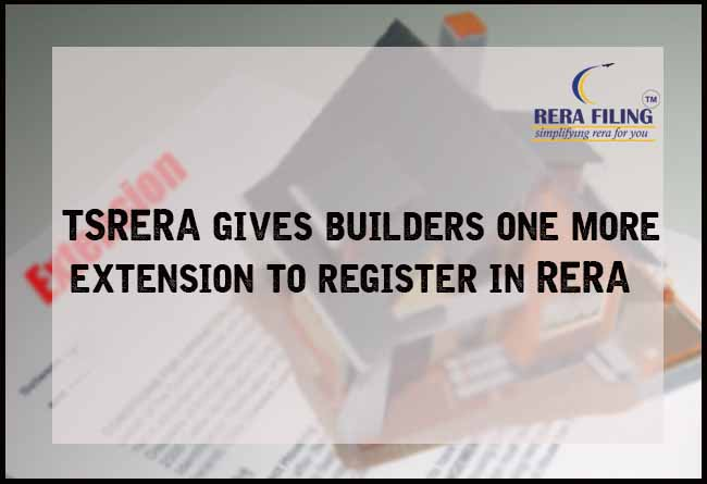 TSRERA gives builders one more extension to register in RERA