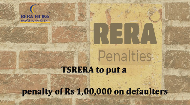 TSRERA to put a penalty of Rs 1,00,000 on defaulters