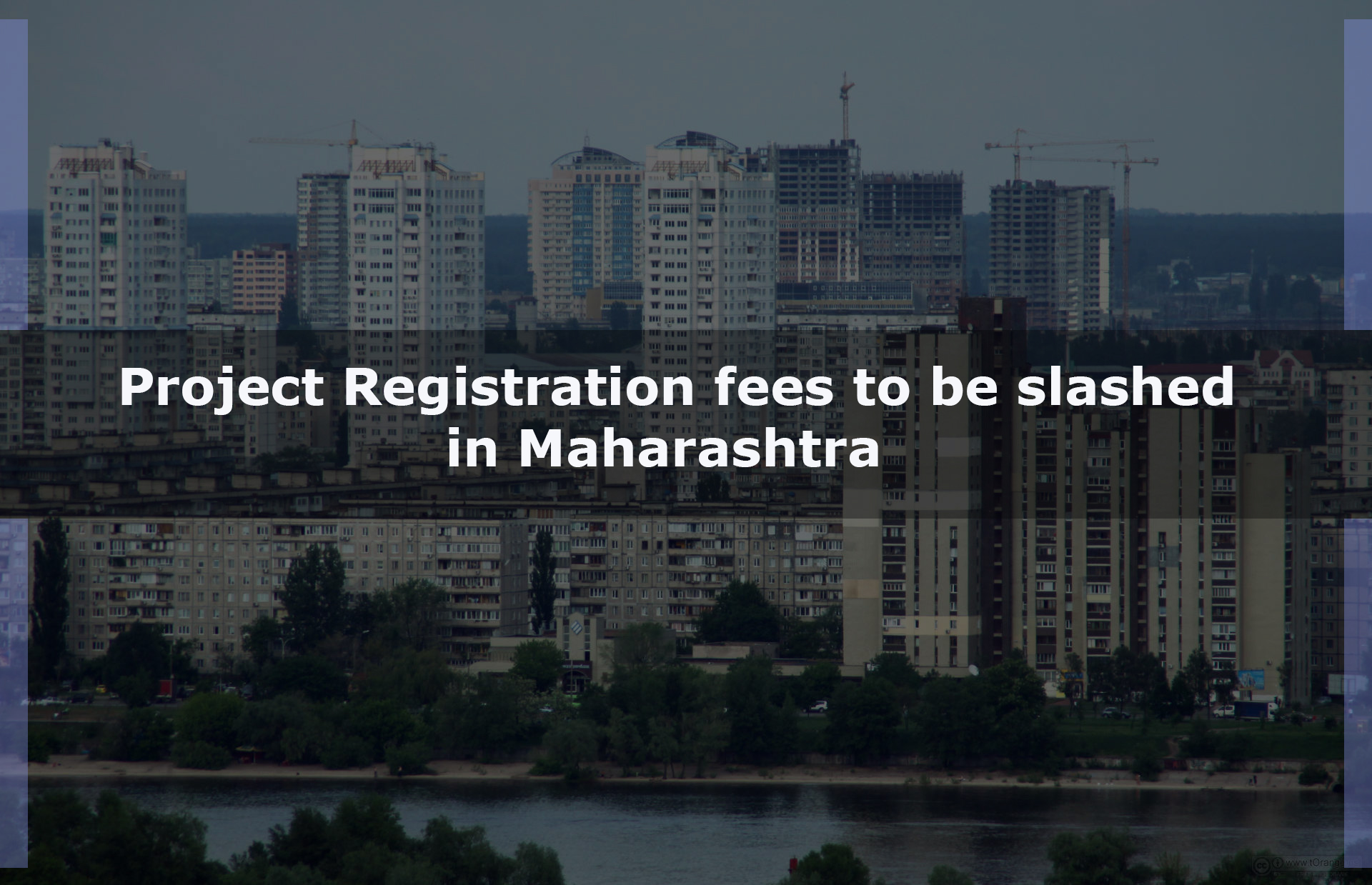 Project Registration fees to be slashed in Maharashtra